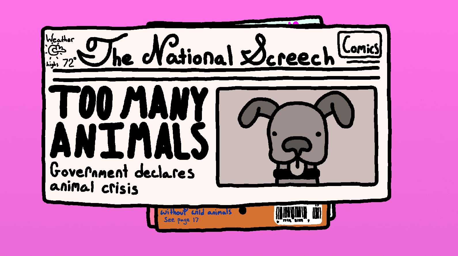 A newspaper from Animal Inspector, proclaiming that there are too many animals.